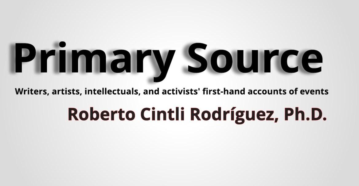 Primary source: Dr. Roberto Cintli Rodríguez