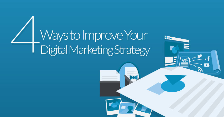 Four ways to improve your digital marketing strategy