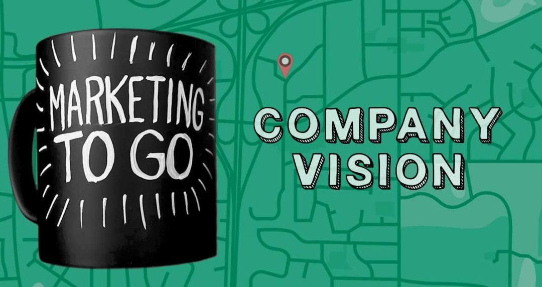 Marketing to Go: Company Vision