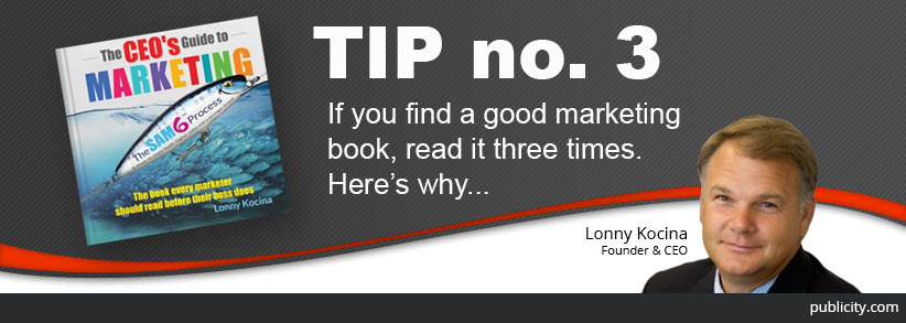 The CEO's Guide to Marketing Tip 3: If you find a good marketing book, read it three times. Here's why …