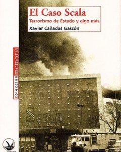 Portada del libro 'Caso Scala: terrorismo de Estado', de Xavier Cañadas