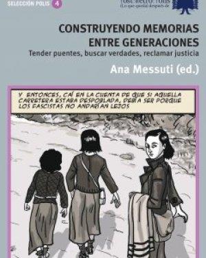 Portada de 'Construyendo memorias entre generaciones', coordinado por Ana Messuti y publicado por Editorial Postmetropoli