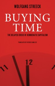 Book cover of Buying Time: The Delayed Crisis of Democratic Capitalism by Wolfgang Streek © Verso Books   versobooks.com