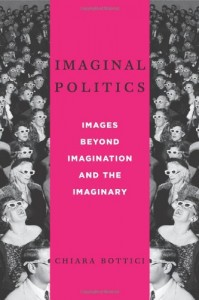 Book cover of Imaginal Politics: Images Beyond Imagination and the Imaginary by Chiara Bottici © Columbia University Press } Amazon