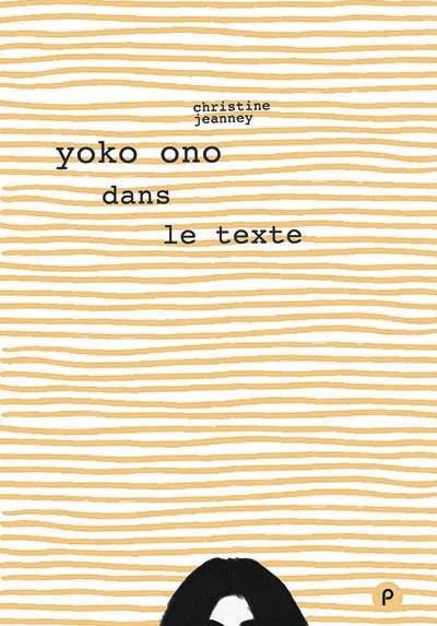 Yoko Ono dans le texte   Christine Jeanney