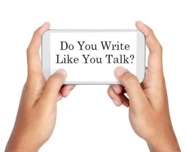 Smart phon says: Do You Write Like You Talk?