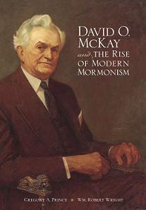 David_O._McKay_and_the_Rise_of_Modern_Mormonism