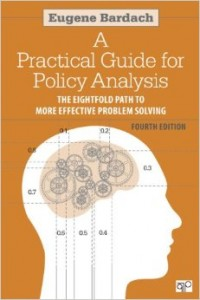 A Practical Guide for Policy Analysis: The Eightfold Path to More Effective Problem Solving, 4th Edition, by Eugene Bardach