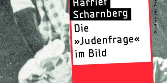 """Die """"Judenfrage"""" im Bild. Der Antisemitismus in nationalsozialistischen Fotoreportagen: Ein Vortrag im Erinnerungsort Topf & Söhne"""