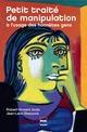 Petit traité de manipulation à l'usage des honnêtes gens De Robert-Vincent Joule et Jean-Léon Beauvois - PUG (Presses Universitaires de Grenoble)