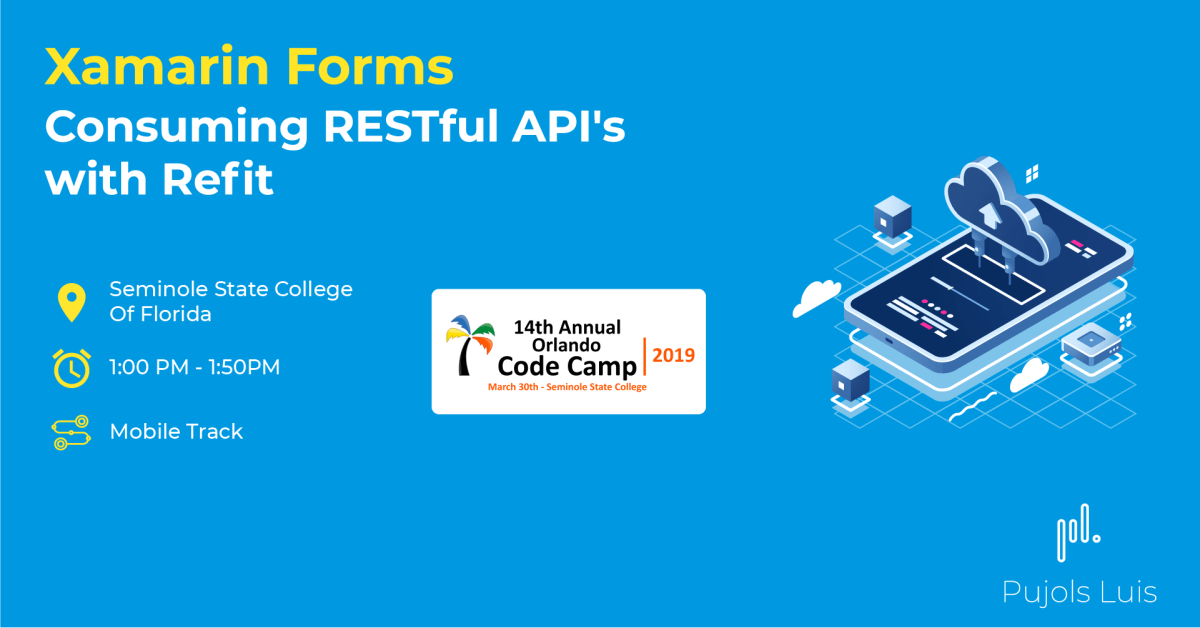 Consuming RESTFul API's with Refit – Xamarin Forms / Orlando Code Camp 2019