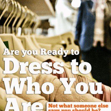 Dress Your Truth helps you dress as the person you really are. Not just fashion trends, who YOU are.