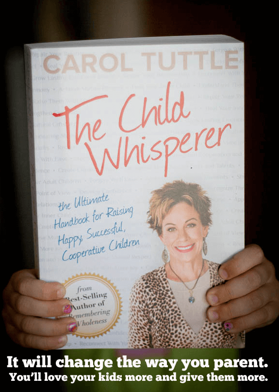The Child Whisperer by Carol Tuttle has changed how I parent, can it help you too?