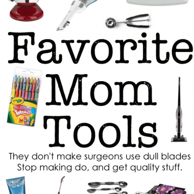 Moms are doing tough work all day long. No one expects a professional to work with less than the best, and moms need to make a goal to get good tools. Here are a few of my favorites.