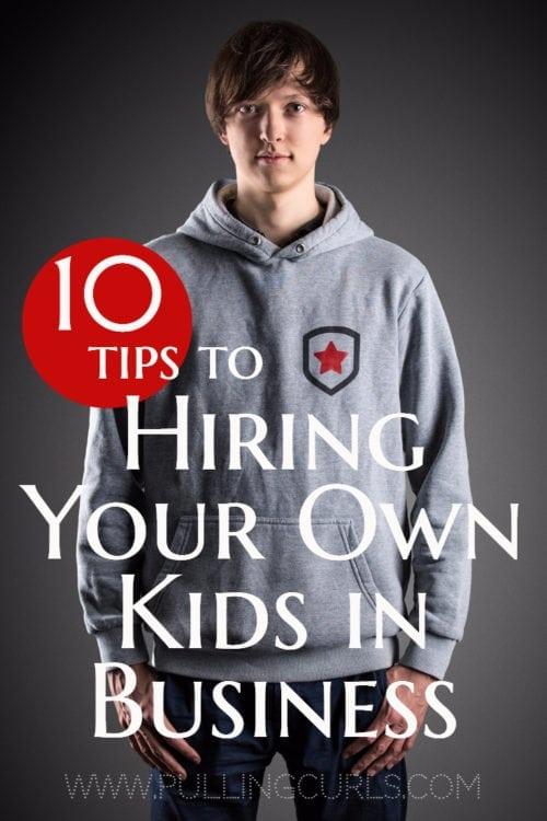 Hiring teens | Children | Teenagers | Family Business | Management | Job Skills | ideas | work | extra money