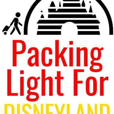 What to pack for Disneyland:  Disney Essentials Packing List