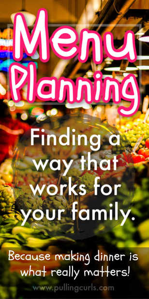 If you're frustrated by dinner time -- maybe one of these THREE ways to menu plan will get your creative juices flowing to make meal planning work for YOU! via @pullingcurls