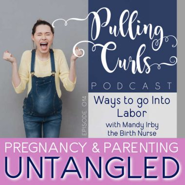 How to Go Into Labor with Mandy Irby ~ The Birth Nurse  — PCP Episode 014