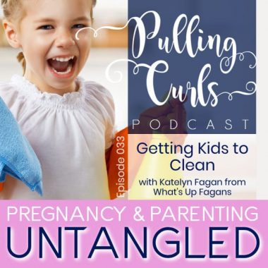 Getting Kids to Clean with Katelyn Fagan from What's Up Fagans — PCP 033
