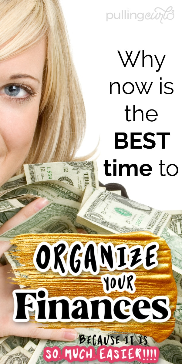 Why now is the BEST time to organize your finances! via @pullingcurls