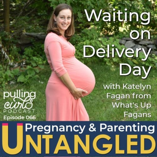 Katelyn Fagan Waiting on Delivery Day with Katelyn Fagan