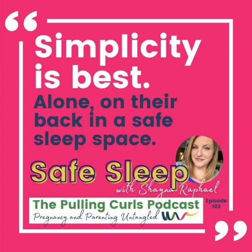 Simplicity is best.  Alone on their back in a safe sleep space.  Safe Sleep Podcast with Shayna Raphael.