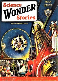 PULP MAGAZINE COVER - SCIENCE WONDER STORIES, MARCH 1930