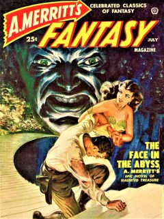 A. MERRITT'S FANTASY MAGAZINE - July 1950