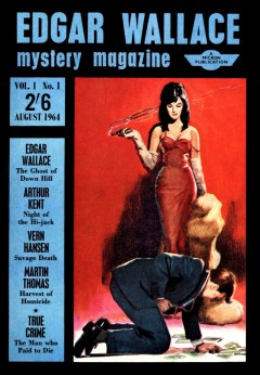 EDGAR WALLACE MYSTERY MAGAZINE - Number 1, August 1964