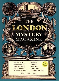 THE LONDON MYSTERY MAGAZINE - April 1950