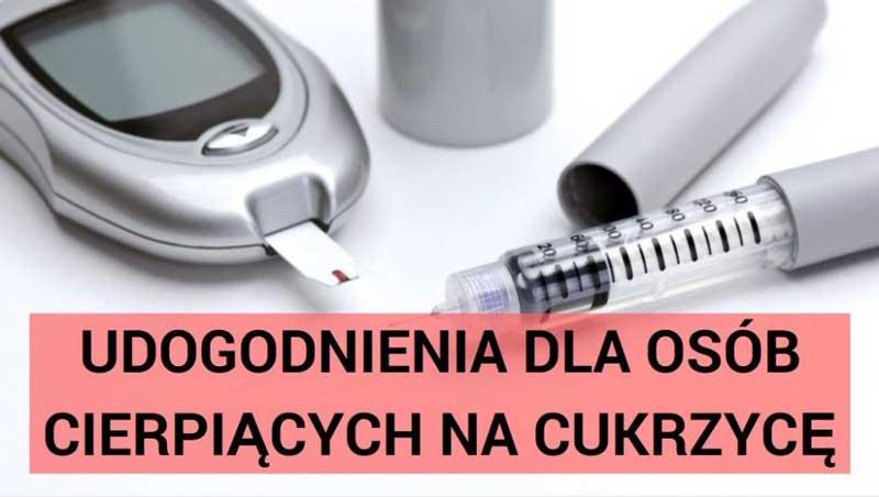 Udogodnienia dla osób cierpiących na cukrzycę