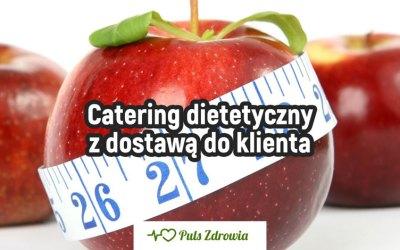 Catering dietetyczny z dostawą do klienta