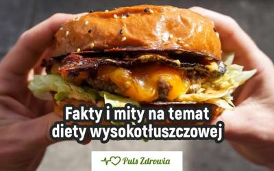 Fakty i mity na temat diety wysokotłuszczowej