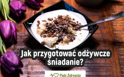 Jak przygotować odżywcze śniadanie?