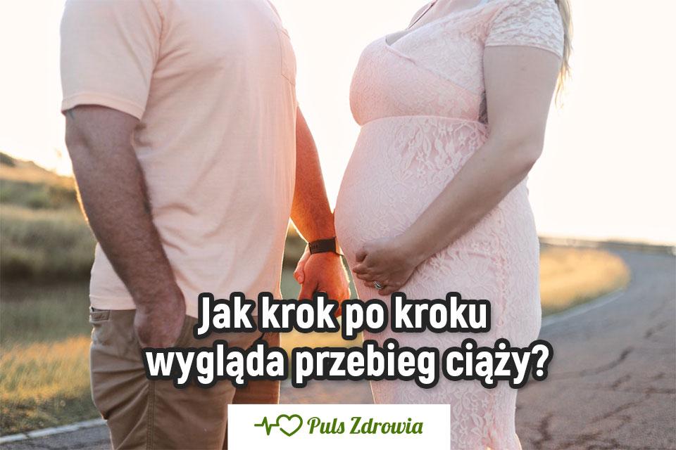 Jak krok po kroku wygląda przebieg ciąży?