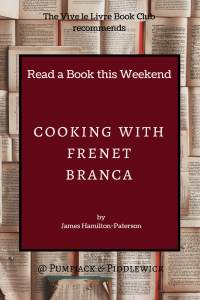 Cooking with Frenet Branca a Tuscany wine good book by James Hamilton-Paterson recommended by the Vive le Livre Book Club at PumpjackPiddlewick