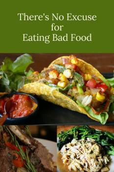 There is no excuse for eating bad food, recipes included at PumpjackPiddlewick