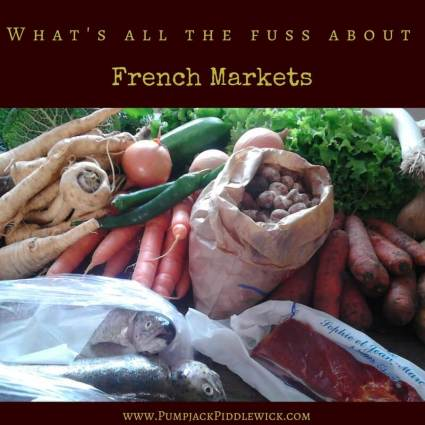 Whats all the fuss about French Markets with PumpjackPiddlewick