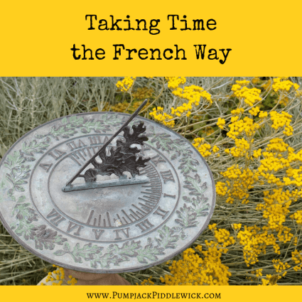 Taking time the French way with PumpjackPiddlewick