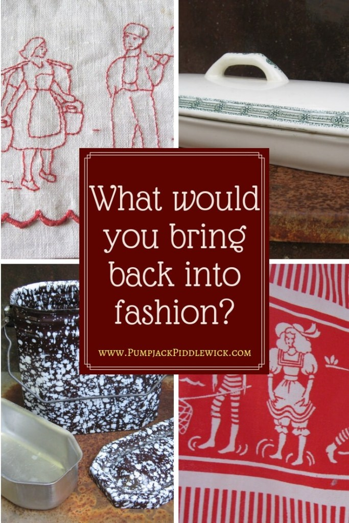 What would you bring back into fashion at PumpjackPiddlewick