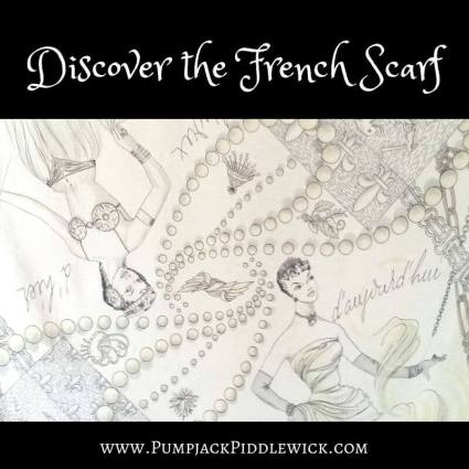 Discovering the French scarf at PumpjackPiddlewick