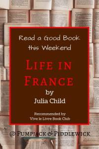 Julia Child's Life in France - Reviewed by PumpjackPiddlewick