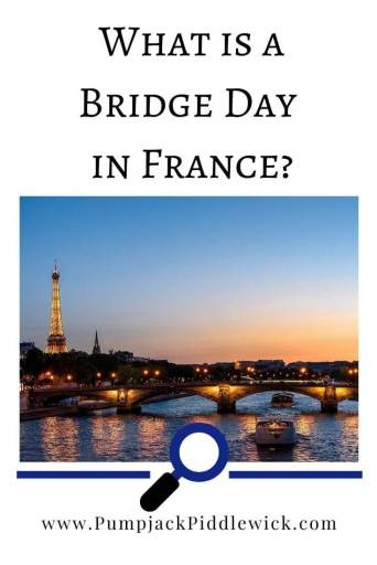 What is a French Bridge Day | PumpjackPiddlewick