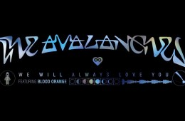 The Avalanches – We Will Always Love You (feat. Blood Orange) (Official Audio)
