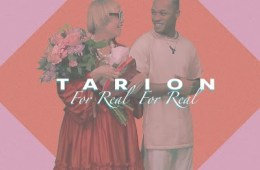 Tarion – For Real, For Real