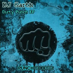 DJ Garth - Dirty Punch EP