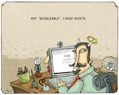 """""""Soy Googleable, luego existo"""""""