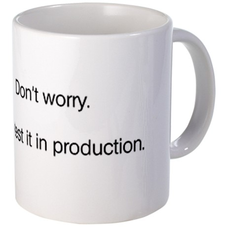 well_test_it_in_production_mug