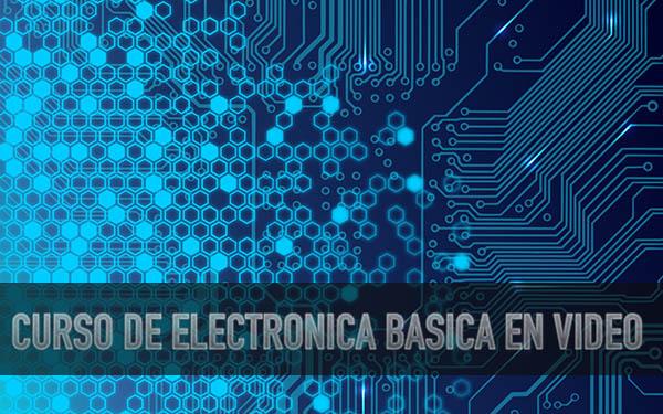 curso de electronica basica en video