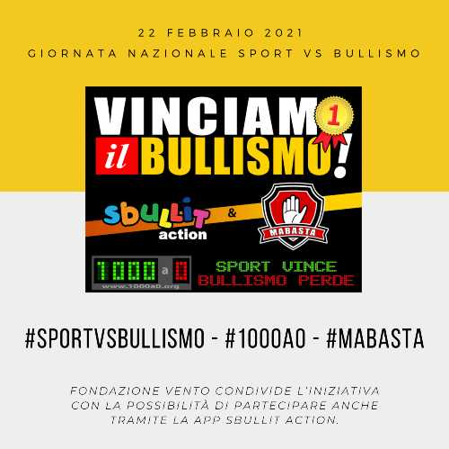 Giornata Nazionale SPORT vs BULLISMO - MaBasta e la App Sbullit Action partecipano assieme con un contest